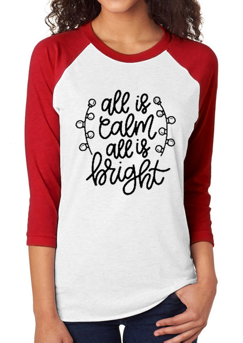 All Is Calm All Is Bright O-Neck Baseball T-Shirt 25449