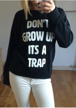 Don't Grow up Its a Trap Sweatshirt
