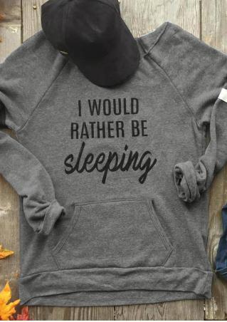 I Would Rather Be Sleeping Sweatshirt