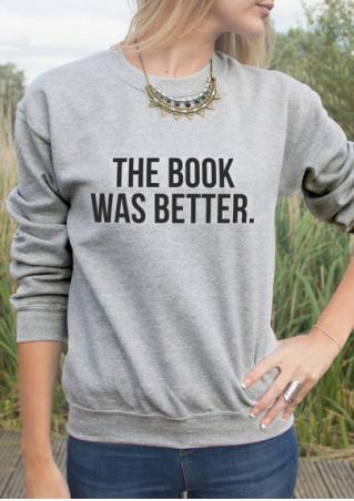 The Book was Better Sweatshirt without Necklace