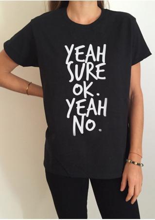 Yeah Sure Ok Yeah No T-Shirt