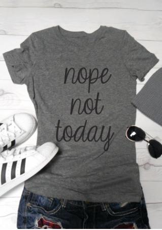 Nope Not Today T Shirt Bellelily