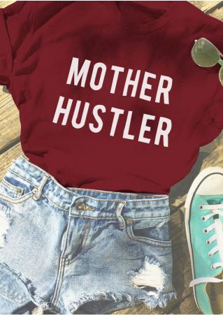Mother Hustler O-Neck T-Shirt