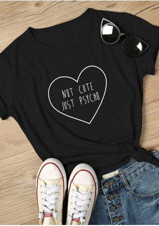 Not Cute Just Psycho Heart T-Shirt
