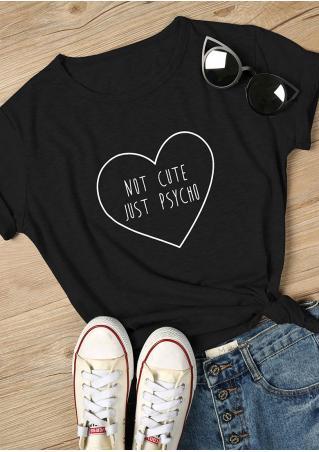 Not Cute Just Psycho Heart T-Shirt