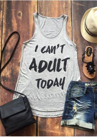 I Can't Adult Today Tank
