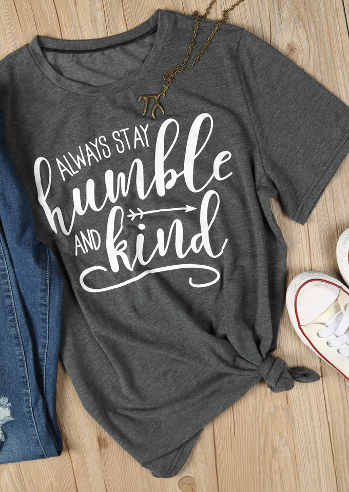 Always Stay Humble And Kind T Shirt Bellelily