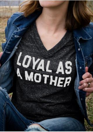 Loyal As A Mother T-Shirt