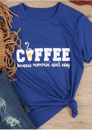 Coffee Because Mommin' Ain't Easy T-Shirt