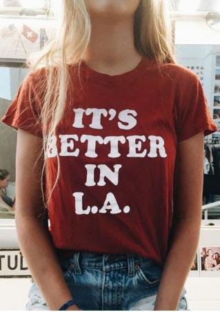 It's Better In LA T-Shirt