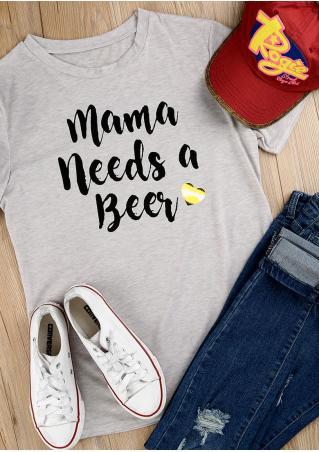 Mama Needs A Beer Heart T-Shirt