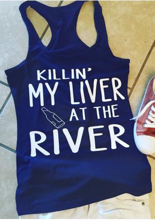 Killin' My Liver At The River Tanke River Tank
