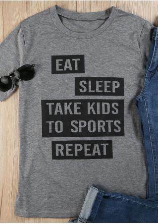 Eat Sleep Take Kids To Sports Repeat O-Neck T-Shirt