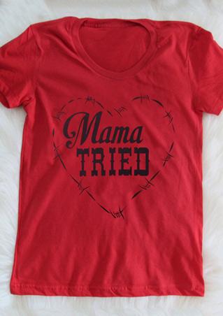 Mama Tried Heart T-Shirt
