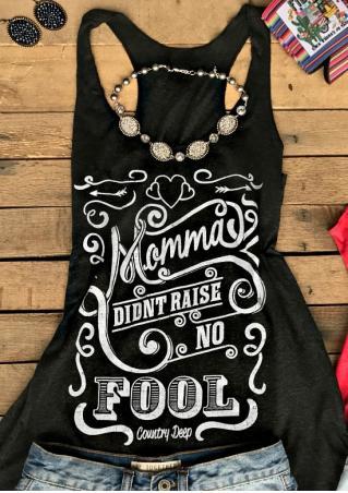 Momma Didn't Raise No Fool Tank