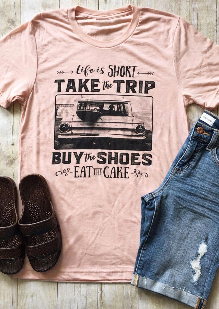 Life Is Short Take The Trip T Shirt Bellelily