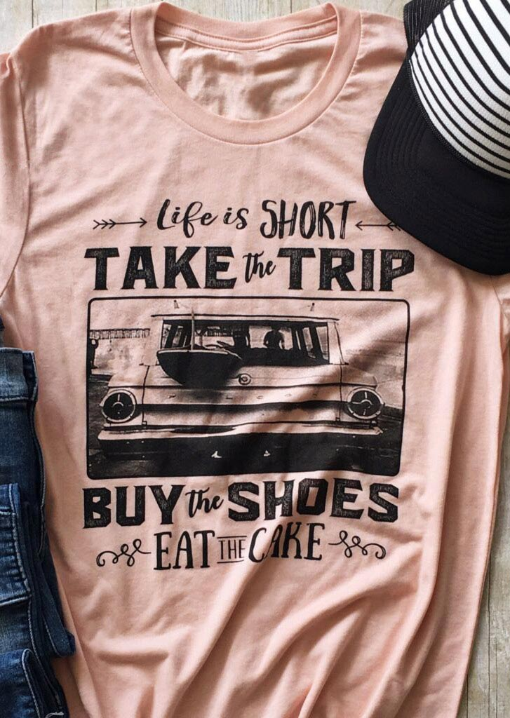 Life Is Short Take The Trip T-Shirt - Bellelily