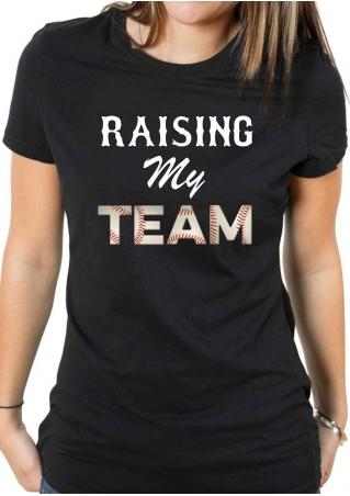 Raising My Team T-Shirt