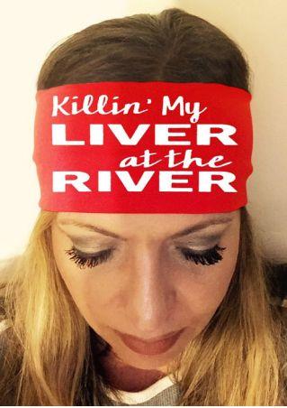 Killin' My Liver At The River Headband