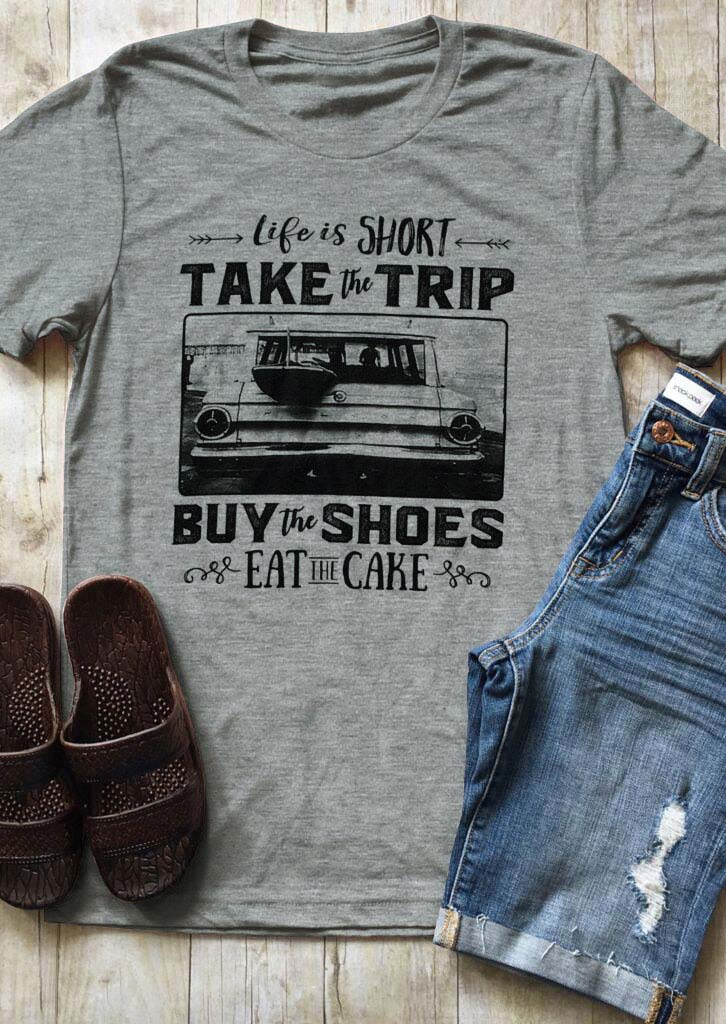 d8ef6d828c1 Life Is Short Take The Trip Casual T-Shirt - Bellelily
