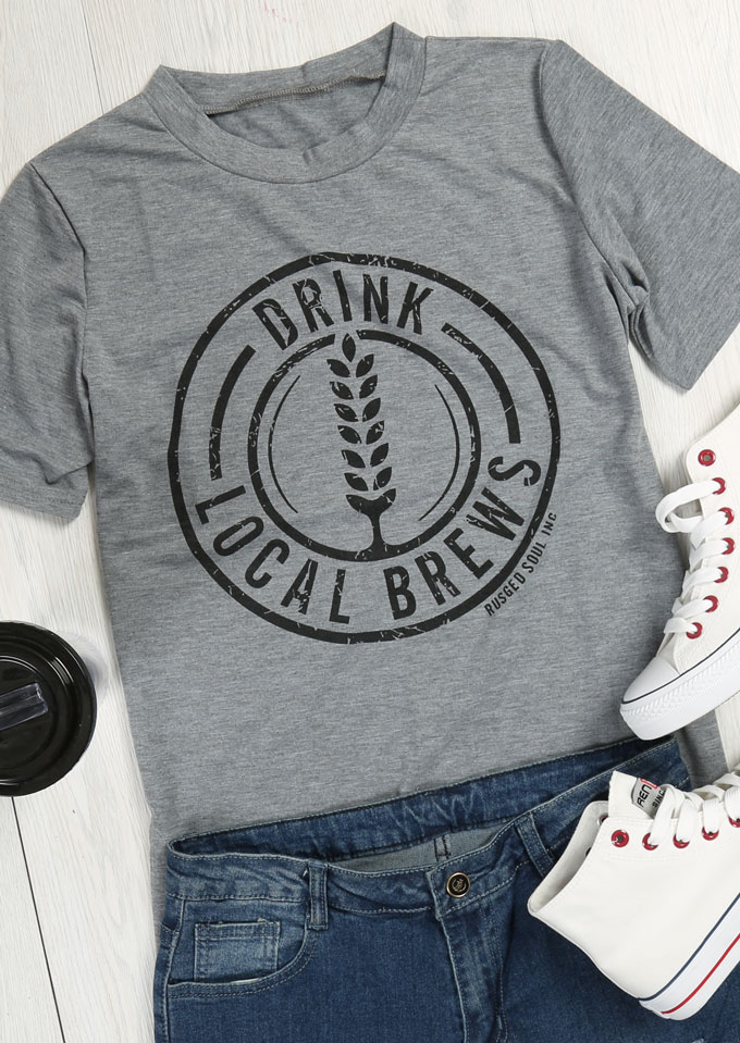 Drink Local Brews O-Neck T-Shirt 29698