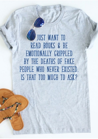 I Just Want To Read Books T-Shirt