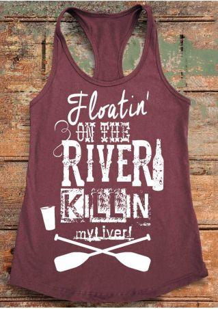Floatin' On The River Killin' My Liver Tank