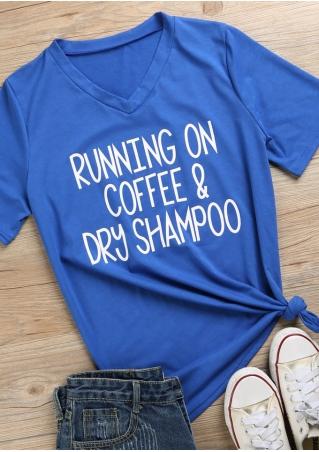 Running On Coffee & Dry Shampoo T-Shirt