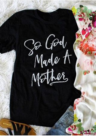 So God Made A Mother T-Shirt