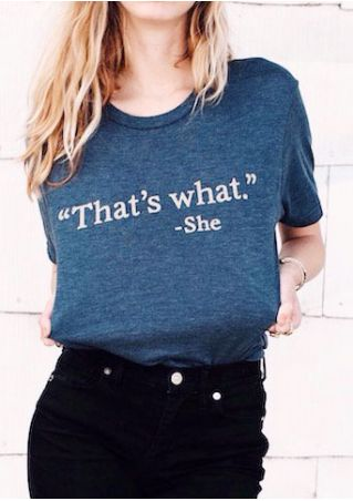 That's What She O-Neck T-Shirt