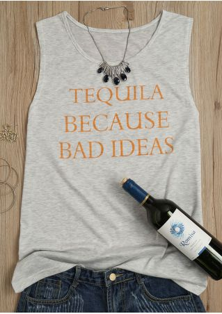 Tequila Because Bad Ideas Tank
