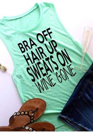 Bra Off Hair Up Sweats On Wine Gone Tank