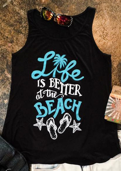 Life Is Better At The Beach Tank
