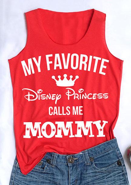 My Favorite Disney Princess Calls Me Mommy Tank 31740