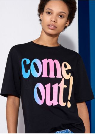 Come Out O-Neck Short Sleeve T-Shirt
