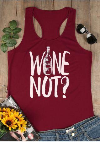 Wine Not O-Neck Tank