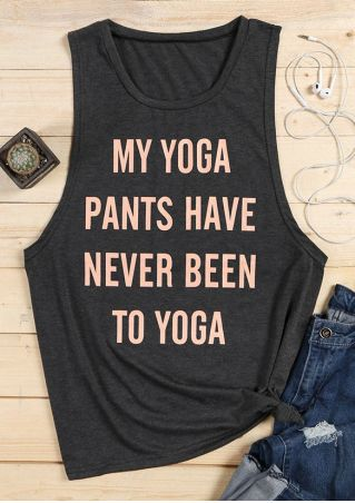 My Yoga Pants Have Never Been To Yoga Tank