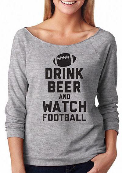 Drink Beer And Watch Football Sweatshirt 151999