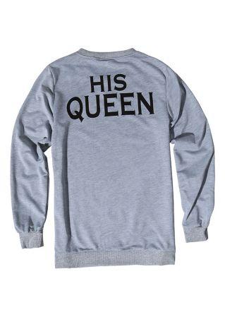 His Queen O-Neck Long Sleeve Sweatshirt
