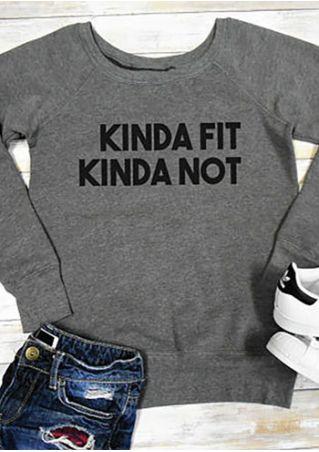 Kinda Fit Kinda Not Long Sleeve Sweatshirt