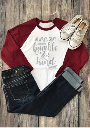 Always Stay Humble & Kind Baseball T-Shirt
