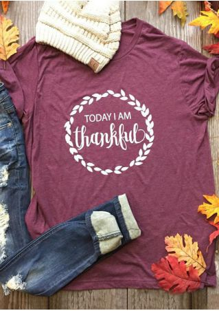 Today I Am Thankful O-Neck T-Shirt