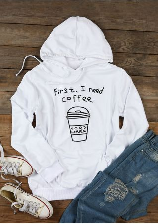 First I Need Coffee Hoodie