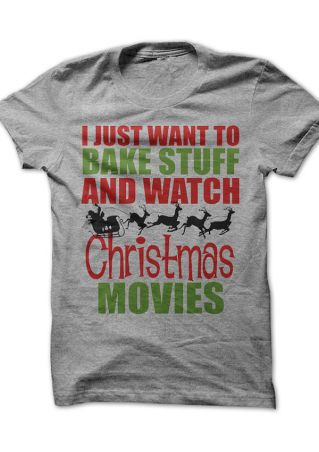Bake Stuff And Watch Christmas Movies T-Shirt