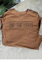 Be The Light O-Neck T-Shirt