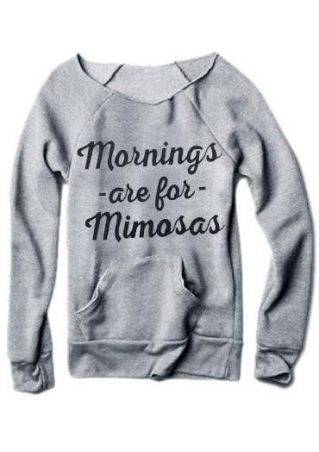 Mornings Are For Mimosas Sweatshirt