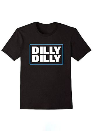 Dilly Dilly O-Neck Short Sleeve T-Shirt