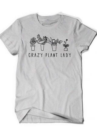 Crazy Plant Lady O-Neck T-Shirt