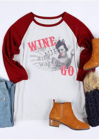 Wine Me Up And Watch Me Go Baseball T-Shirt