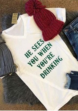 He Sees You When You're Drinking T-Shirt